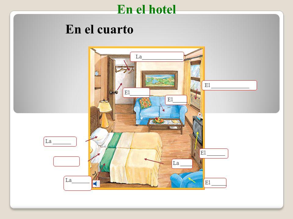 Escojan. 3. El botones pondrá ___ del cliente en la habitación.