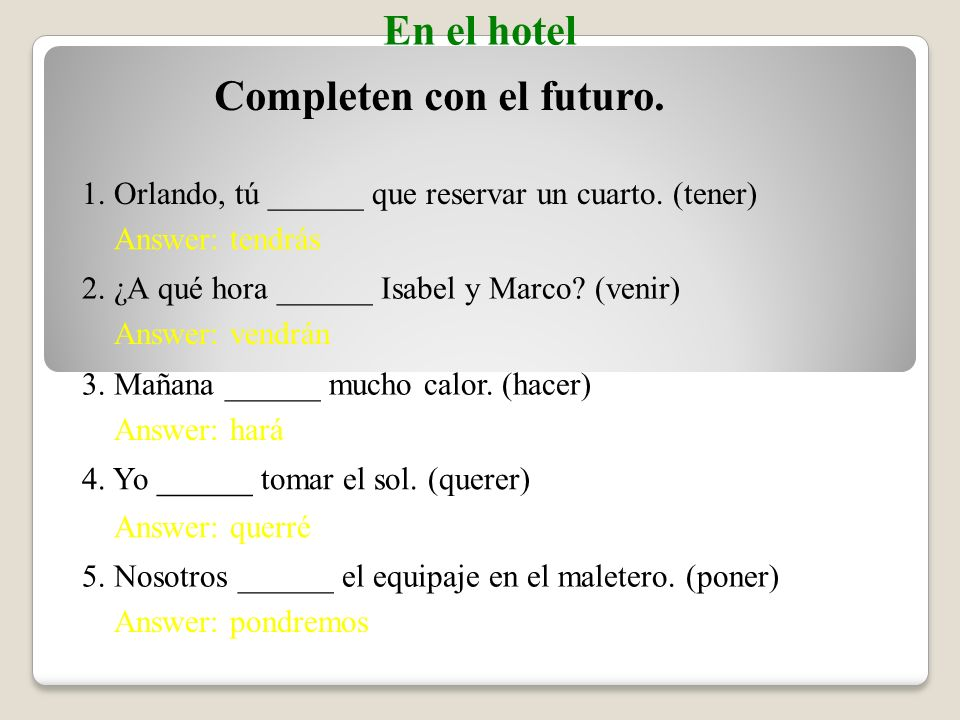 3.The verbs decir, hacer, and querer also have an irregular future stem.