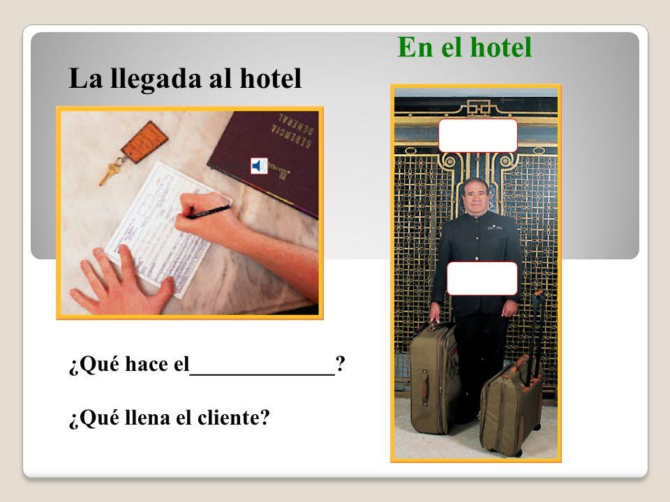 la llavekey Checking into a hotel Vocabulario En el hotel la puertadoor el botones, el mozobellhop el equipajebaggage, luggage el ascensor, el elevadorelevator (Spanish-English)