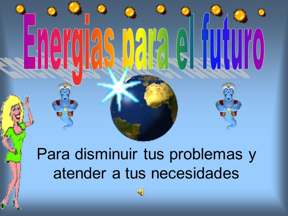 Energías para el futuro Están produciendo problemas tan importantes como: Aumento de la contaminación Agotamiento de los recursos energéticos Desequilibrio económico y social
