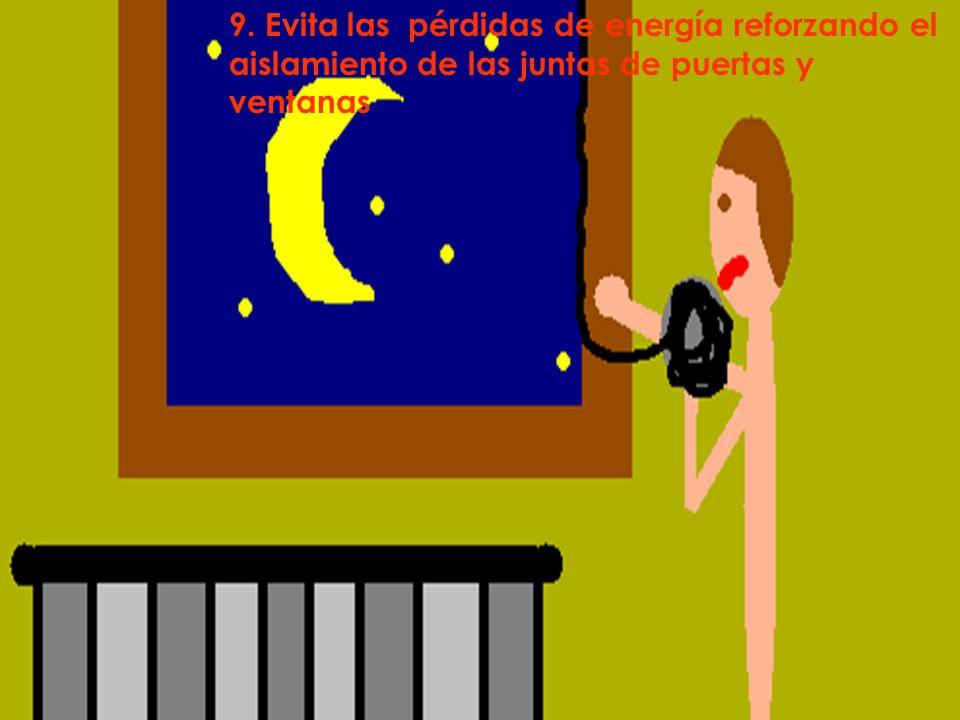 9. Evita las pérdidas de energía reforzando el aislamiento de las juntas de puertas y ventanas