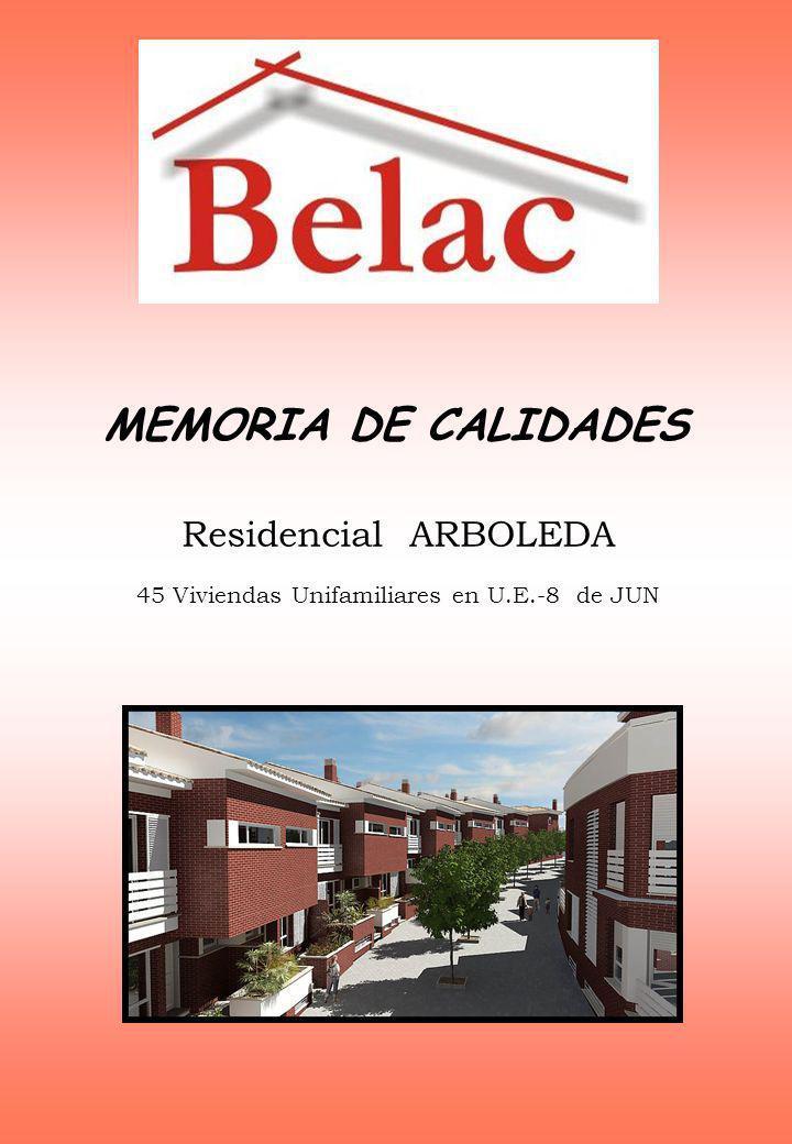 MEMORIA DE CALIDADES Residencial ARBOLEDA 45 Viviendas Unifamiliares en U.E.-8 de JUN