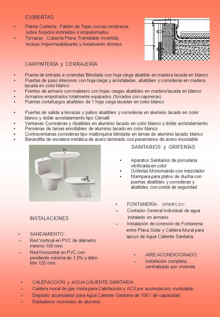 CUBIERTAS Planta Cubierta: Faldón de Tejas curvas cerámicas sobre forjados inclinados ó empalomados. Terrazas: Cubierta Plana Transitable Invertida, i