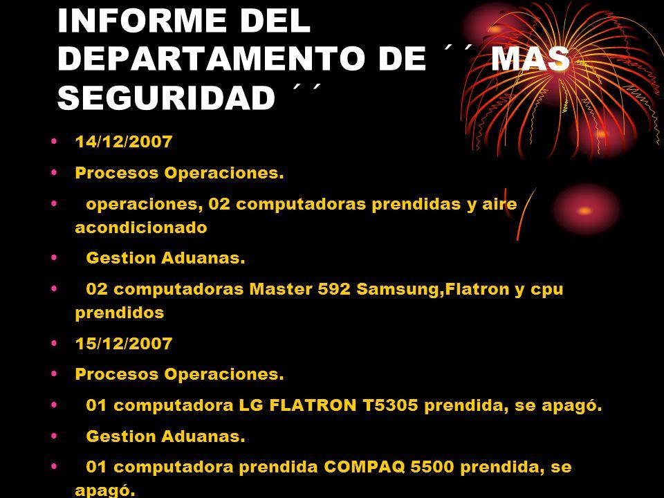 INFORME DEL DEPARTAMENTO DE ´´ MAS SEGURIDAD ´´ 14/12/2007 Procesos Operaciones.