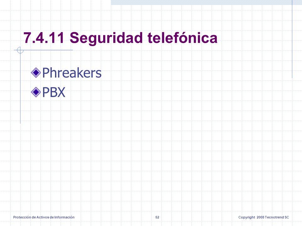 Protección de Activos de Información52Copyright 2008 Tecnotrend SC 7.4.11 Seguridad telefónica Phreakers PBX