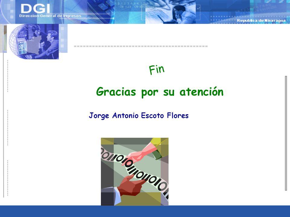 Fin Gracias por su atención Jorge Antonio Escoto Flores