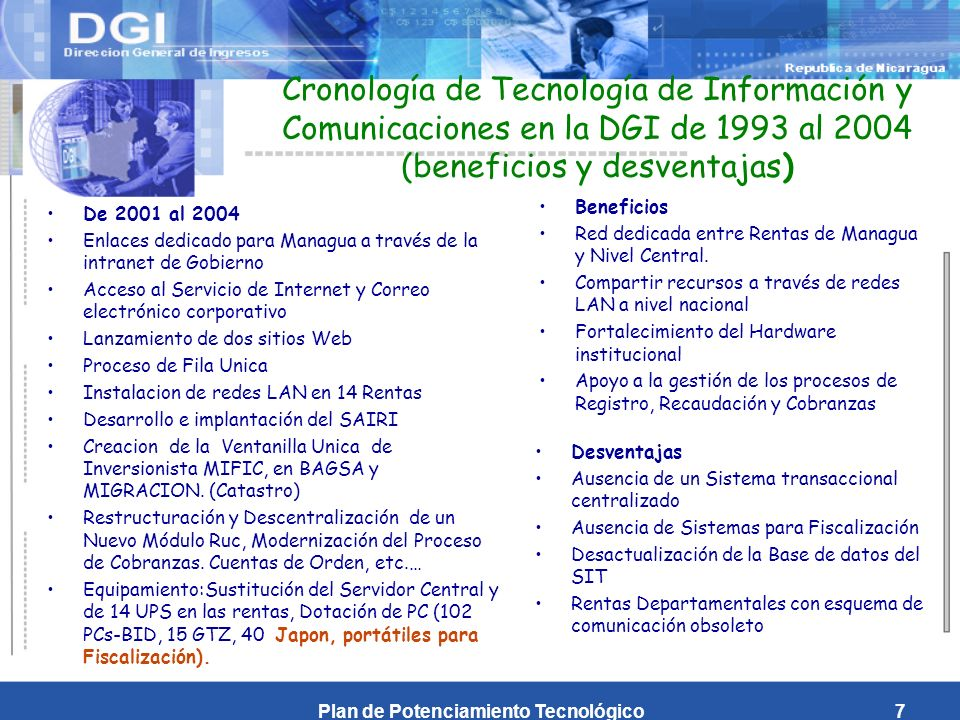 Plan de Potenciamiento Tecnológico18 DIRECCION GENERAL DE INGRESOS BANCO Red Privada (Intranet Gob.) Red Privada (Banco -DGI) Personal Web Flujo de Información Personal Web