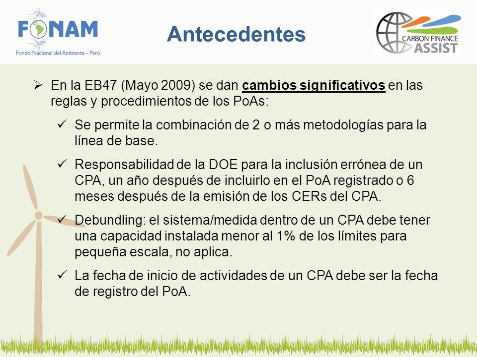 Antecedentes En la EB47 (Mayo 2009) se dan cambios significativos en las reglas y procedimientos de los PoAs: Se permite la combinación de 2 o más metodologías para la línea de base.