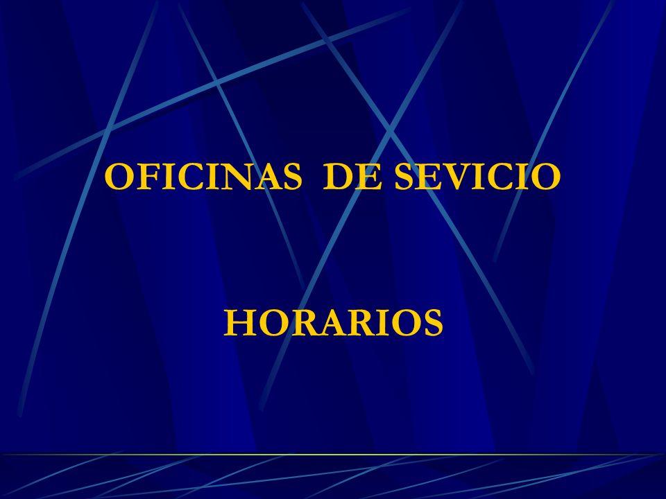 OFICINAS DE SEVICIO HORARIOS