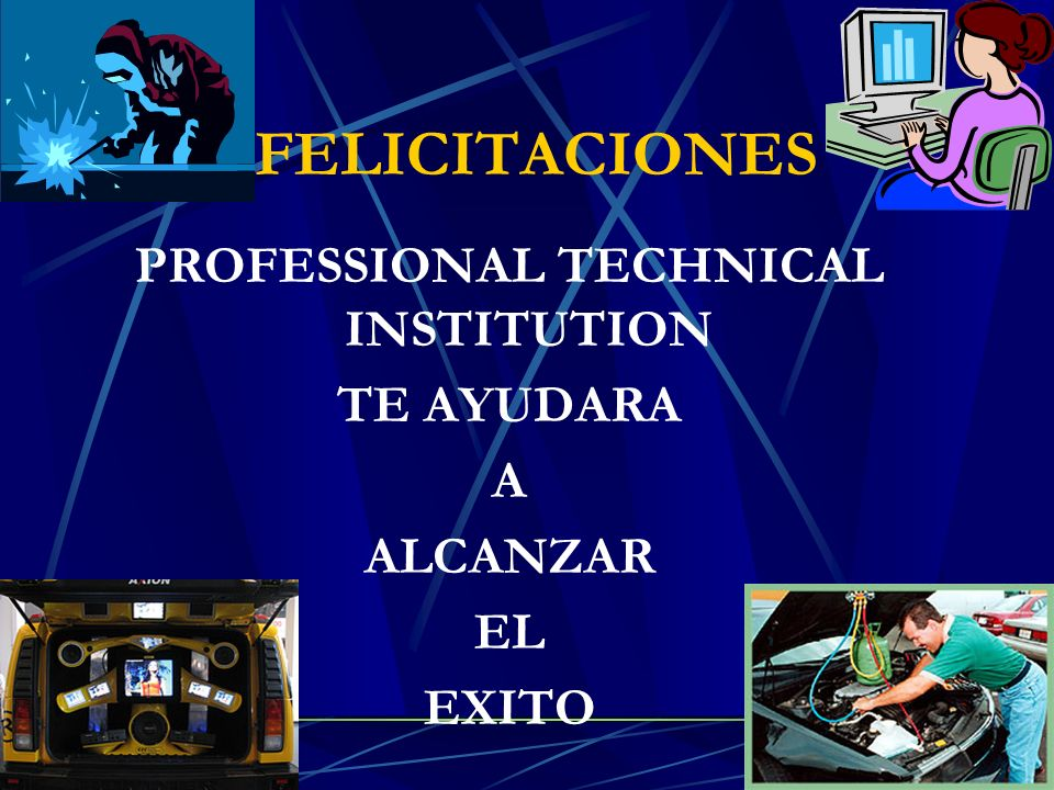 FELICITACIONES PROFESSIONAL TECHNICAL INSTITUTION TE AYUDARA A ALCANZAR EL EXITO