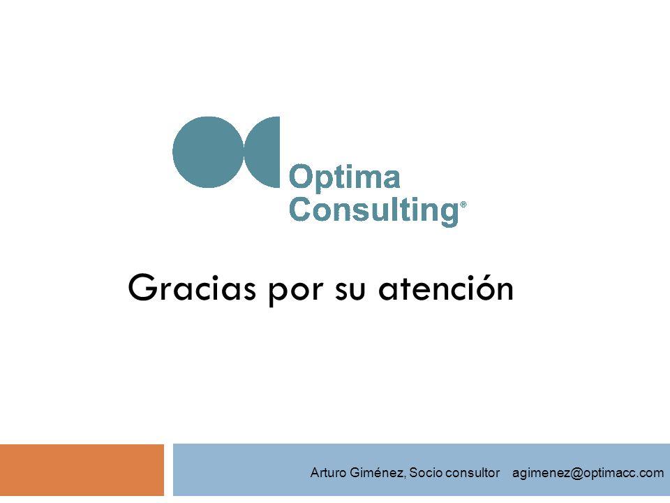Gracias por su atención Arturo Giménez, Socio consultor agimenez@optimacc.com