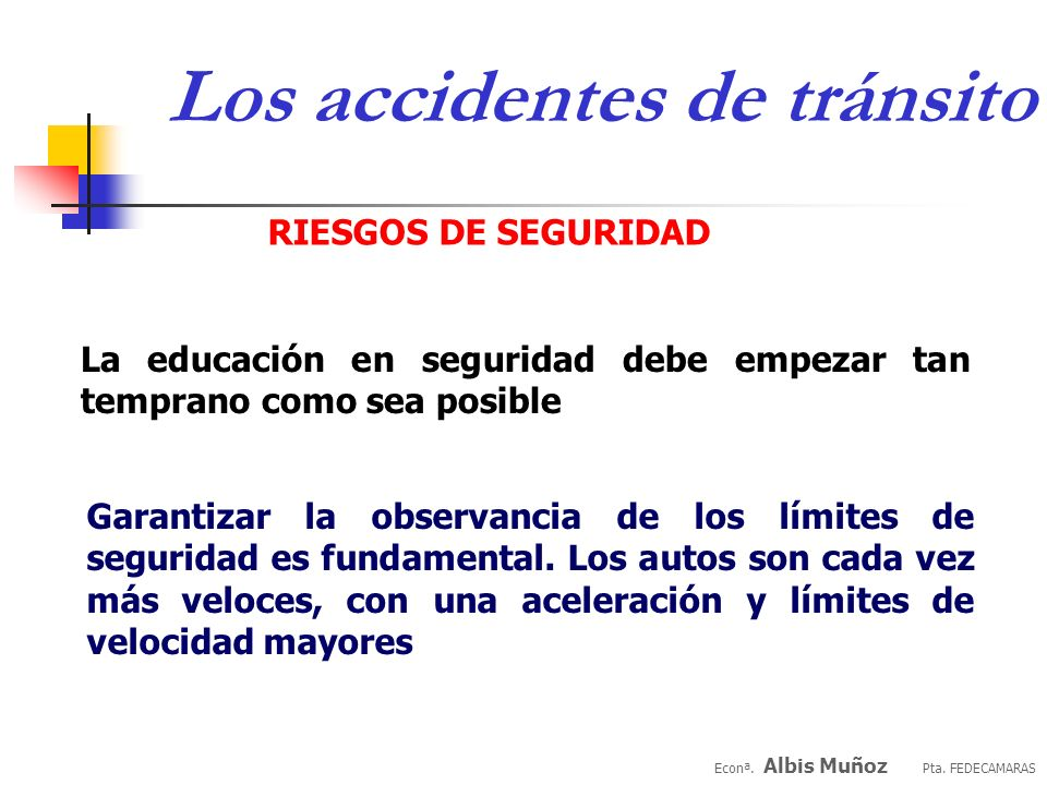 Econª. Albis Muñoz Pta. FEDECAMARAS Los accidentes de tránsito RIESGOS DE SEGURIDAD La ilusión de control en el ambiente cada vez más envolvente del a