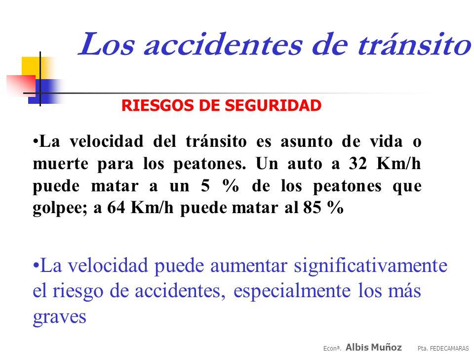 Econª. Albis Muñoz Pta. FEDECAMARAS Los accidentes de tránsito RIESGOS DE SEGURIDAD La educación en seguridad debe empezar tan temprano como sea posib