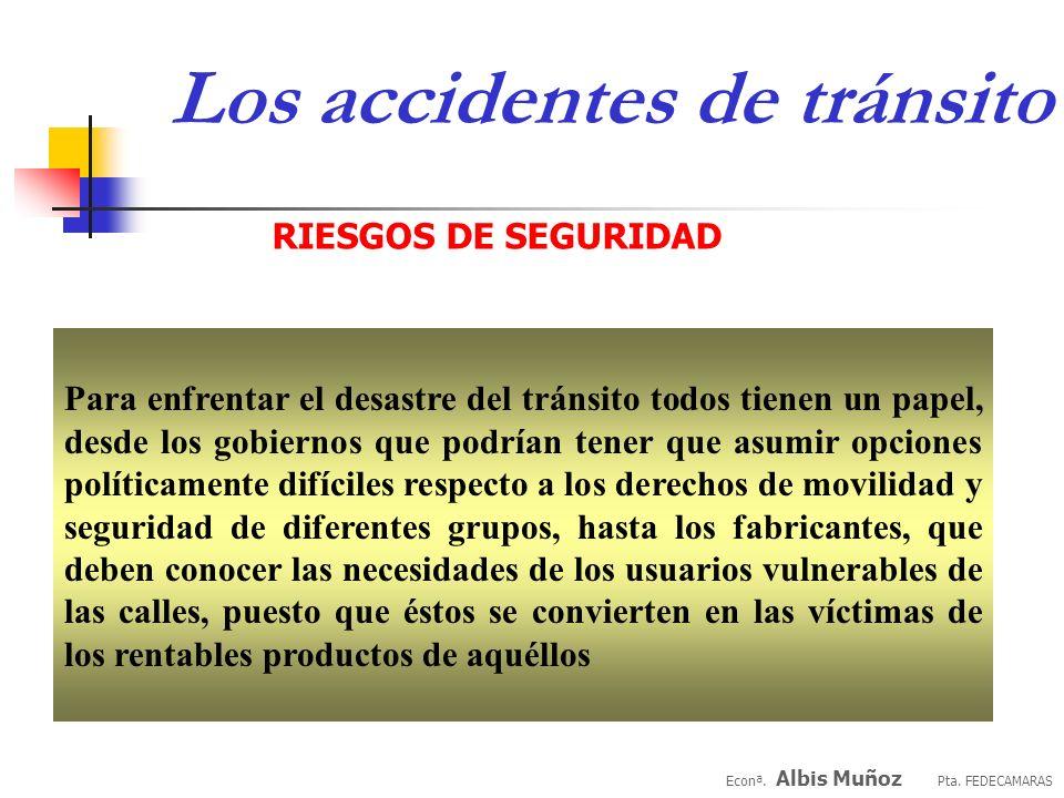 Los accidentes de tránsito perjudican el progreso al matar o herir a las personas económicamente activas, al buscar a los más vulnerables y, según se