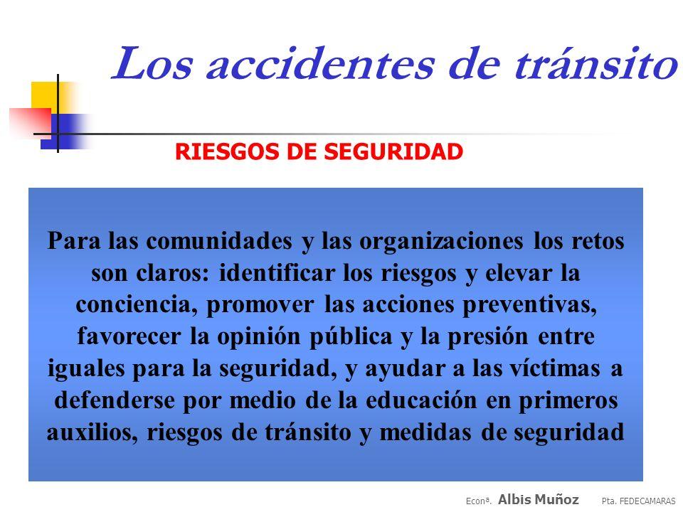 Los accidentes de tránsito RIESGOS DE SEGURIDAD Para enfrentar el desastre del tránsito todos tienen un papel, desde los gobiernos que podrían tener q