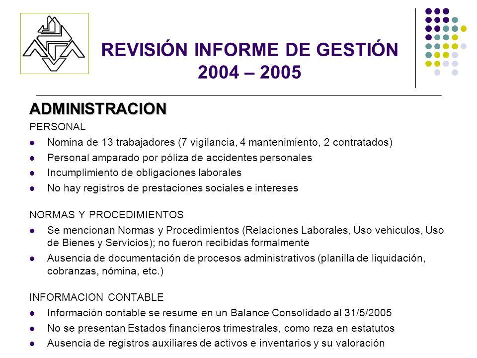 REVISIÓN INFORME DE GESTIÓN 2004 – 2005 ADMINISTRACION PERSONAL Nomina de 13 trabajadores (7 vigilancia, 4 mantenimiento, 2 contratados) Personal ampa