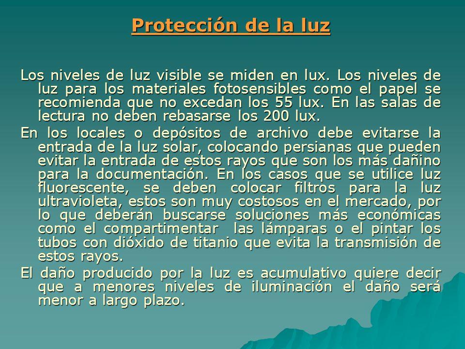 Protección de la luz Los niveles de luz visible se miden en lux. Los niveles de luz para los materiales fotosensibles como el papel se recomienda que
