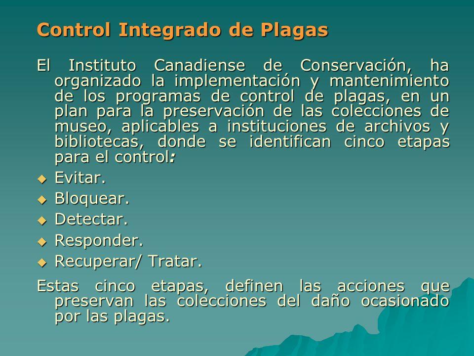 Control Integrado de Plagas El Instituto Canadiense de Conservación, ha organizado la implementación y mantenimiento de los programas de control de pl