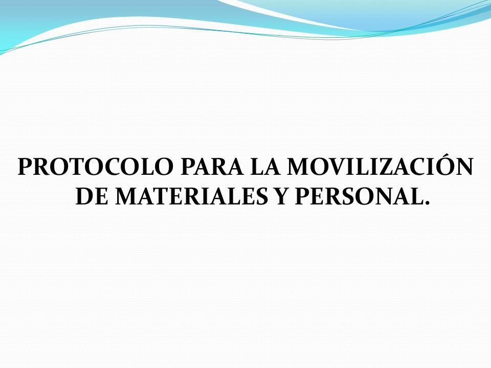PROTOCOLO PARA LA MOVILIZACIÓN DE MATERIALES Y PERSONAL.