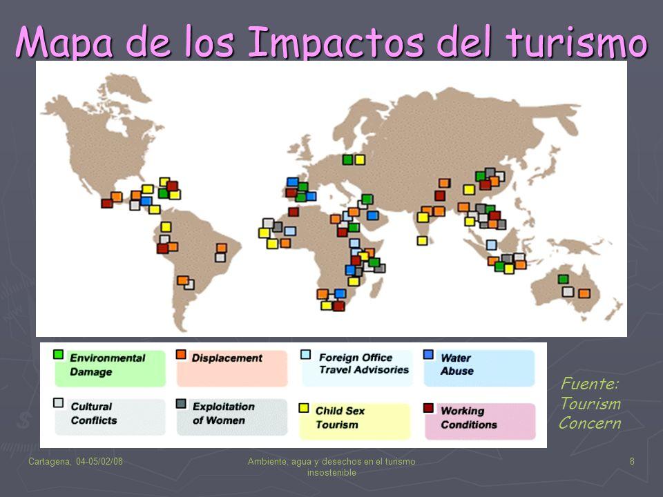Cartagena, 04-05/02/08Ambiente, agua y desechos en el turismo insostenible 8 Mapa de los Impactos del turismo Fuente: Tourism Concern