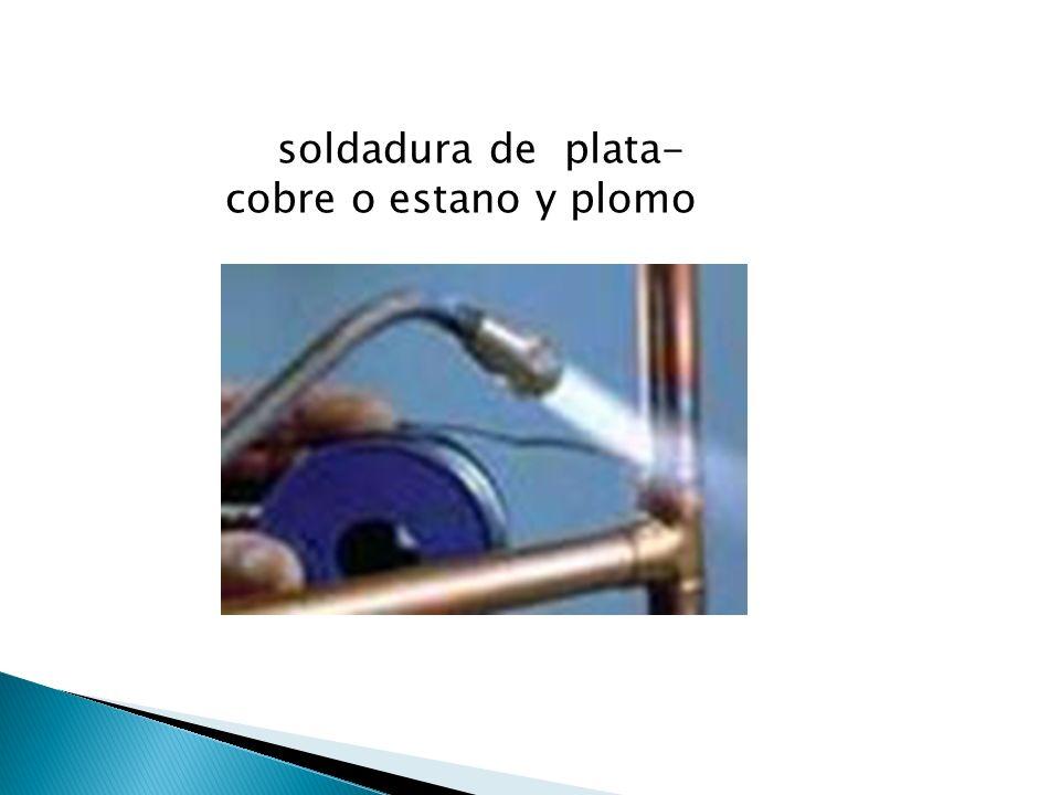 soldadura de plata- cobre o estano y plomo