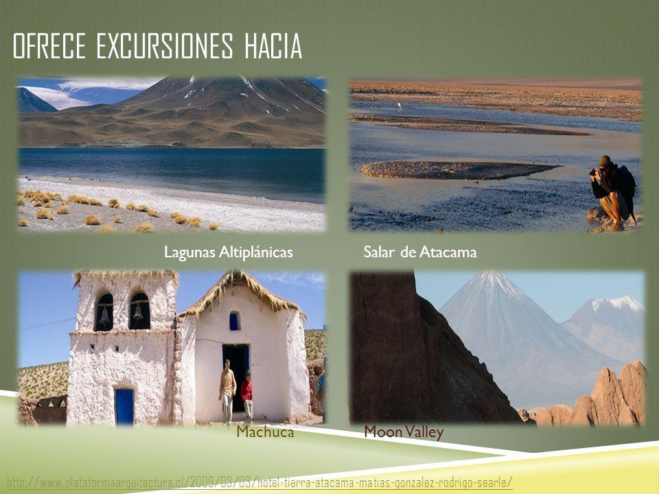 OFRECE EXCURSIONES HACIA Lagunas Altiplánicas MachucaMoon Valley Salar de Atacama http://www.plataformaarquitectura.cl/2009/03/03/hotel-tierra-atacama-matias-gonzalez-rodrigo-searle/