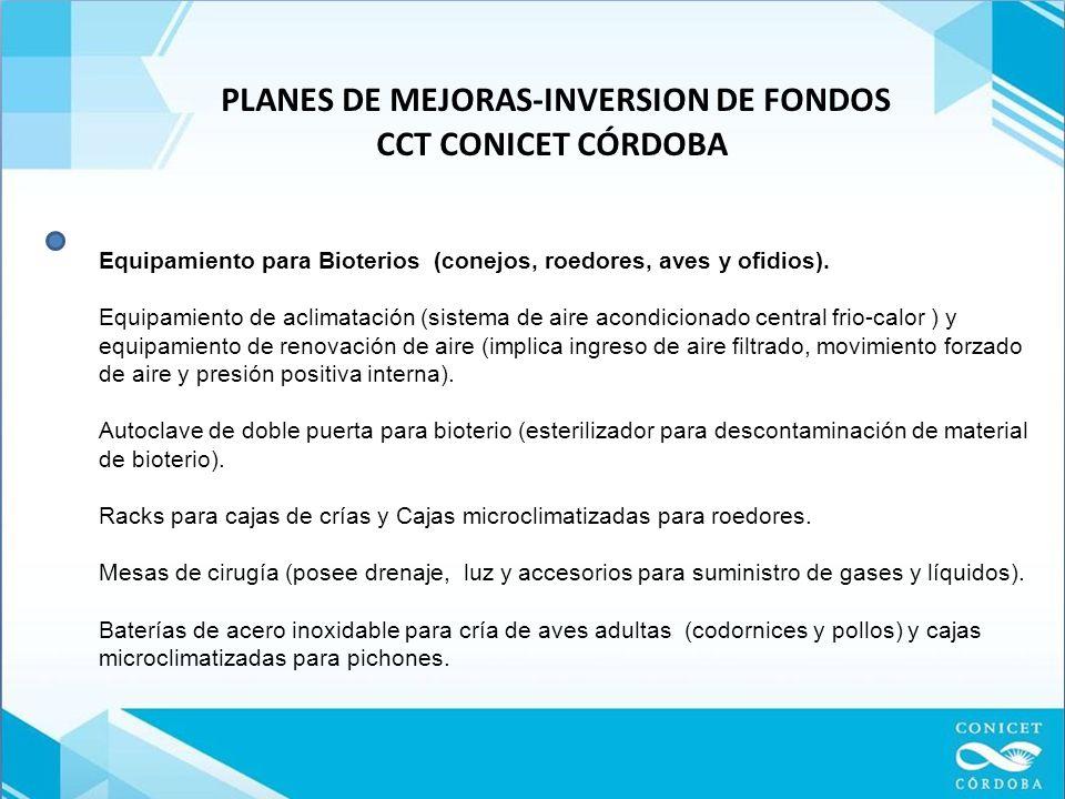 PLANES DE MEJORAS-INVERSION DE FONDOS CCT CONICET CÓRDOBA Equipamiento para Bioterios (conejos, roedores, aves y ofidios).