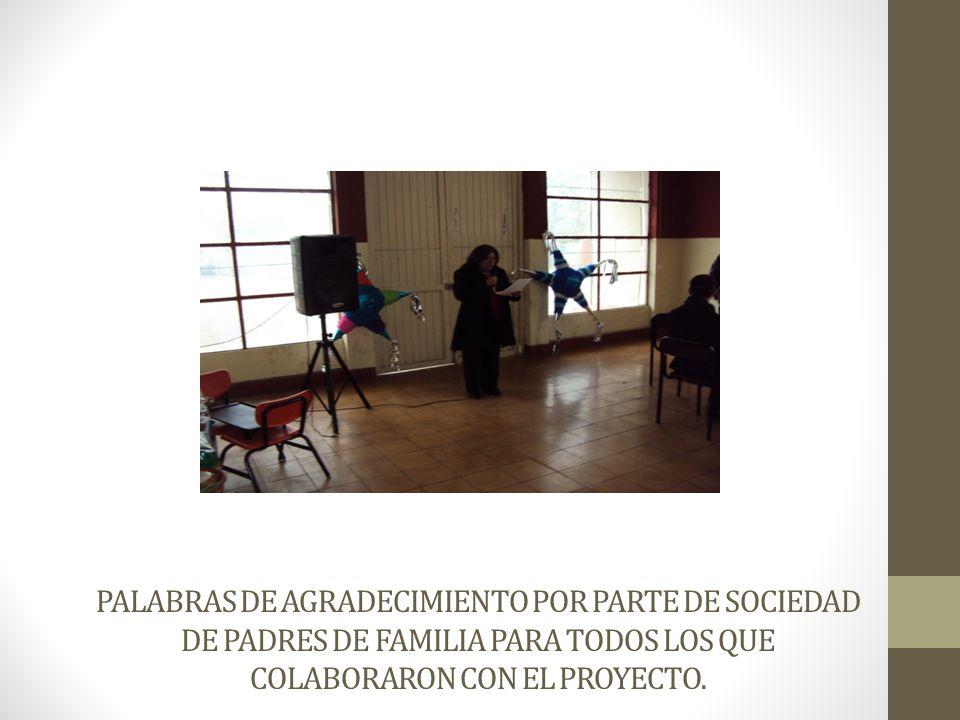 PALABRAS DE AGRADECIMIENTO POR PARTE DE SOCIEDAD DE PADRES DE FAMILIA PARA TODOS LOS QUE COLABORARON CON EL PROYECTO.