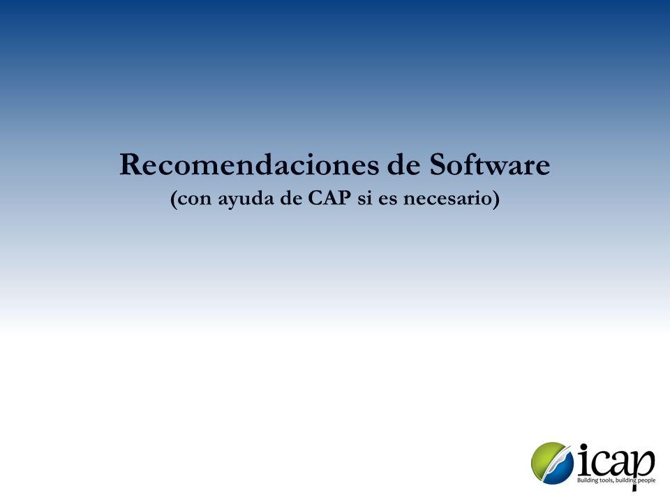 Recomendaciones de Software (con ayuda de CAP si es necesario)