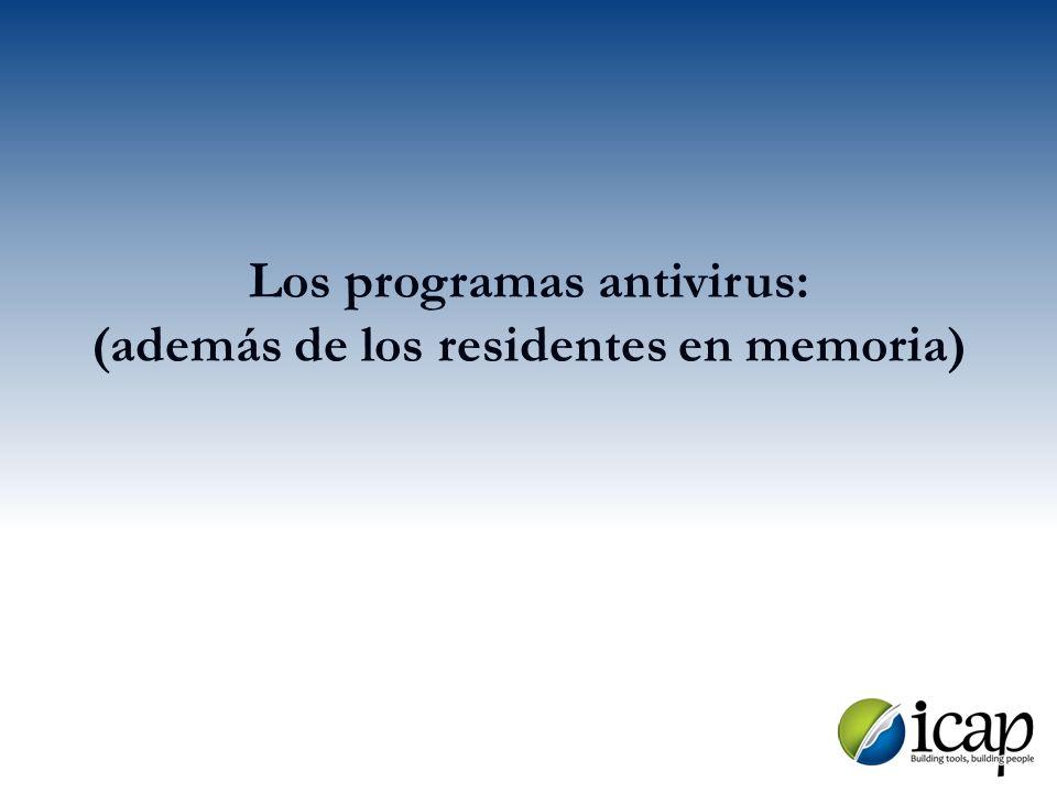 Los programas antivirus: (además de los residentes en memoria)