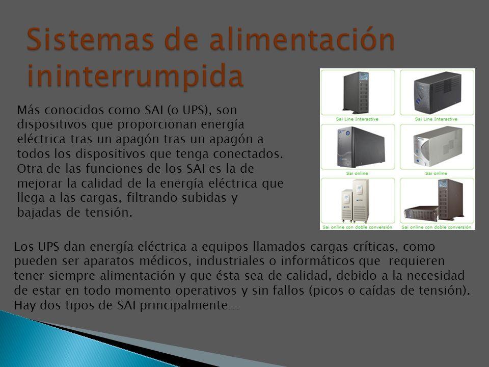 Más conocidos como SAI (o UPS), son dispositivos que proporcionan energía eléctrica tras un apagón tras un apagón a todos los dispositivos que tenga c