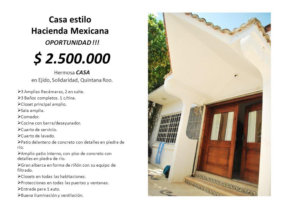 Casa estilo Hacienda Mexicana OPORTUNIDAD !!! $ 2.500.000 Hermosa CASA en Ejido, Solidaridad, Quintana Roo. 3 Amplias Recámaras, 2 en suite. 3 Baños c