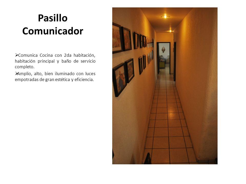 Pasillo Comunicador Comunica Cocina con 2da habitación, habitación principal y baño de servicio completo. Amplio, alto, bien iluminado con luces empot