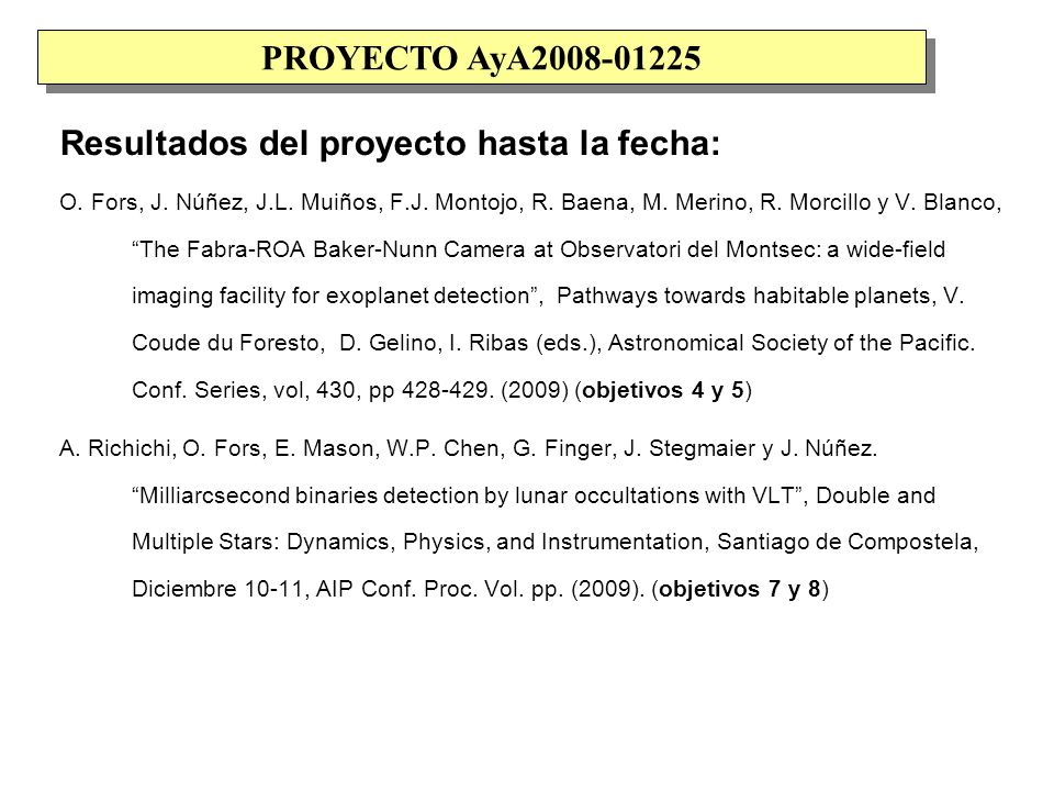 Resultados del proyecto hasta la fecha: O. Fors, J.