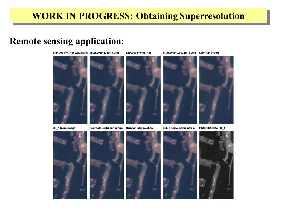 WORK IN PROGRESS: Obtaining Superresolution Remote sensing application :
