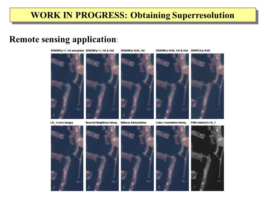 WORK IN PROGRESS: Obtaining Superresolution Remote sensing application :
