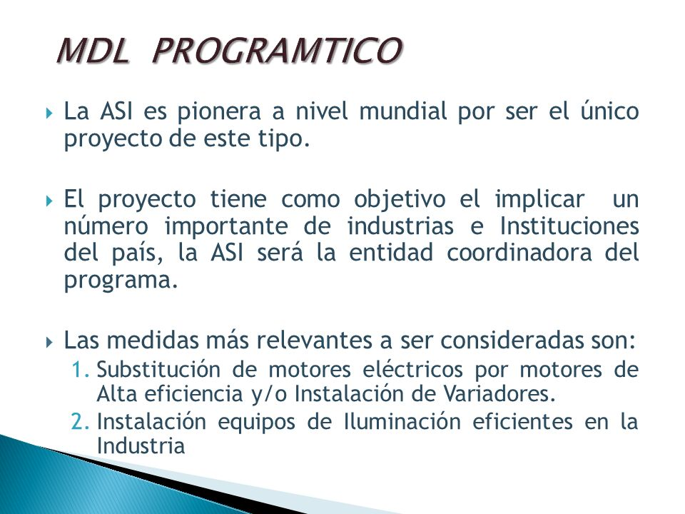 La ASI es pionera a nivel mundial por ser el único proyecto de este tipo. El proyecto tiene como objetivo el implicar un número importante de industri