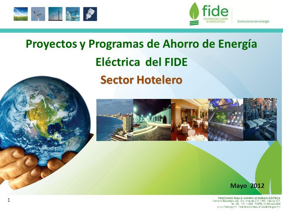 FIDEICOMISO PARA EL AHORRO DE ENERGÍA ELÉCTRICA Mariano Escobedo 420, Col. Anzures C.P.11590, México D.F. Tel: (55) 1101 – 0520 FIDETEL 01-800-343-383