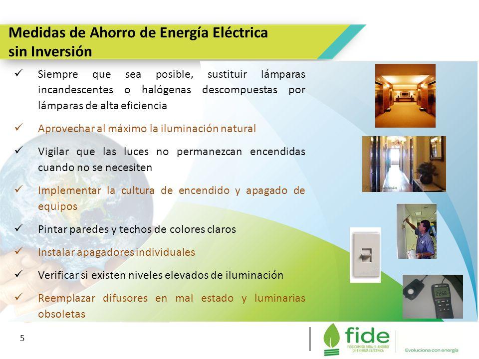 Medidas de Ahorro de Energía Eléctrica sin Inversión 5 5 Siempre que sea posible, sustituir lámparas incandescentes o halógenas descompuestas por lámp