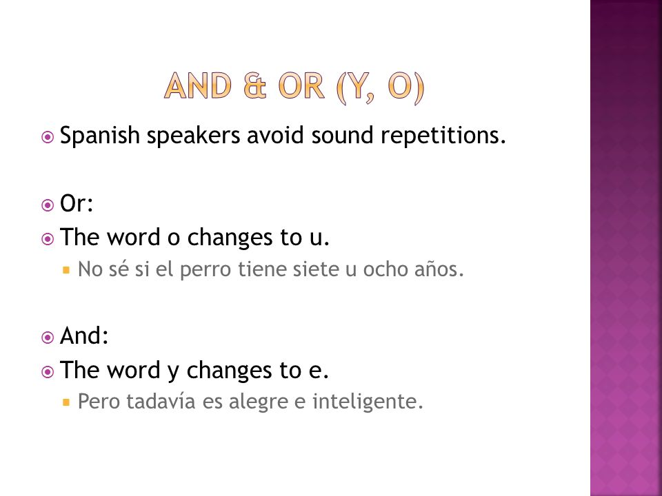 Spanish speakers avoid sound repetitions.Or: The word o changes to u.