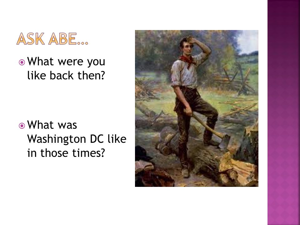What were you like back then What was Washington DC like in those times
