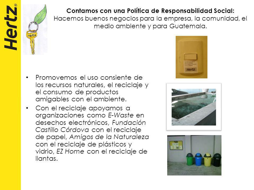Contamos con una Política de Responsabilidad Social: Hacemos buenos negocios para la empresa, la comunidad, el medio ambiente y para Guatemala. Promov