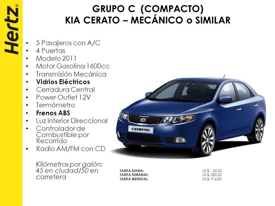 GRUPO C (COMPACTO) KIA CERATO – MECÁNICO o SIMILAR 5 Pasajeros con A/C 4 Puertas Modelo 2011 Motor Gasolina 1600cc Transmisión Mecánica Vidrios Eléctr