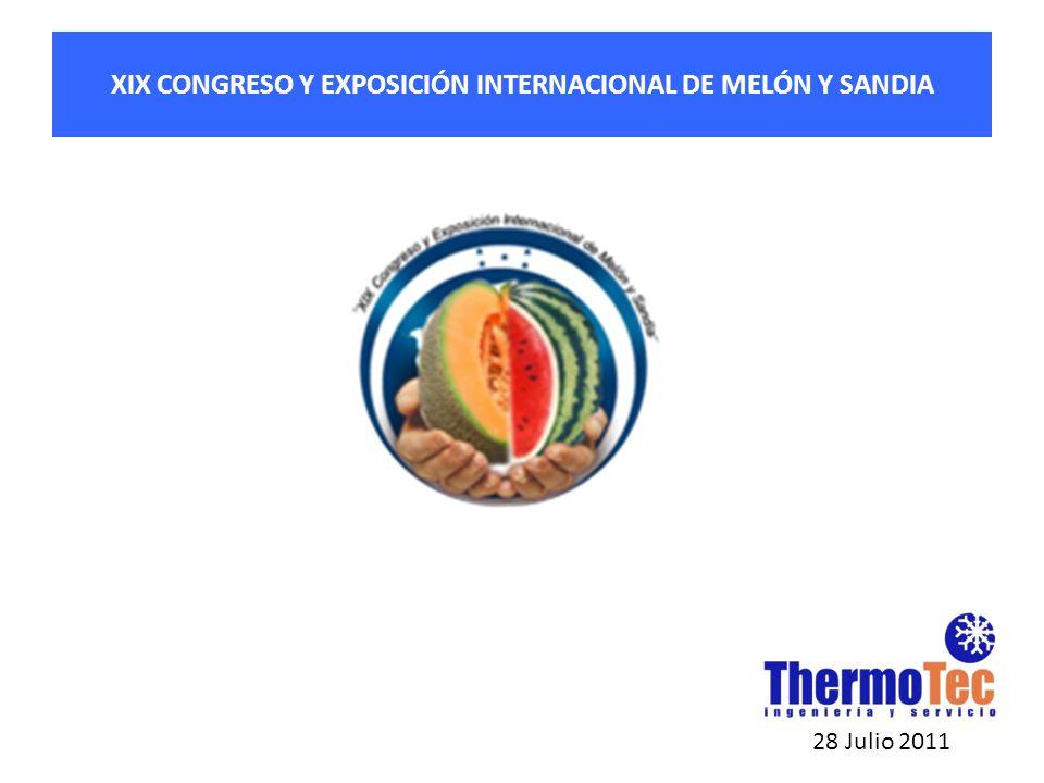 XIX CONGRESO Y EXPOSICIÓN INTERNACIONAL DE MELÓN Y SANDIA 28 Julio 2011