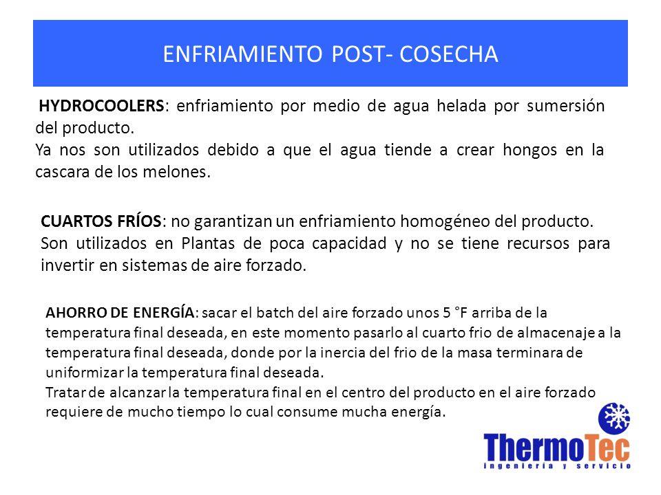 ENFRIAMIENTO POST- COSECHA HYDROCOOLERS: enfriamiento por medio de agua helada por sumersión del producto. Ya nos son utilizados debido a que el agua