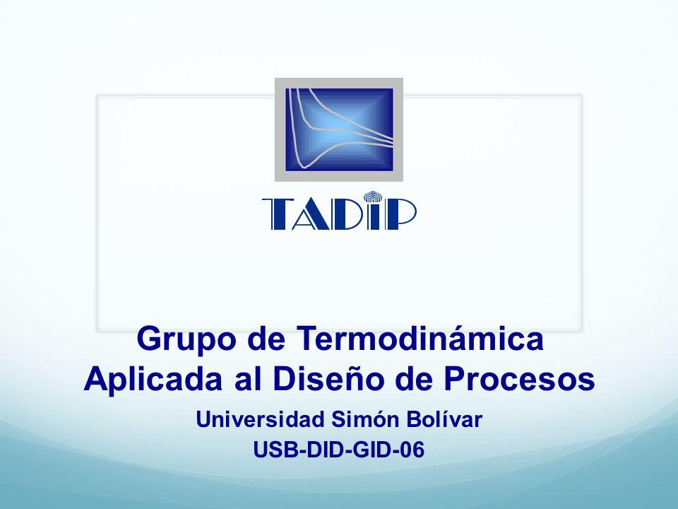 Grupo de Termodinámica Aplicada al Diseño de Procesos Universidad Simón Bolívar USB-DID-GID-06