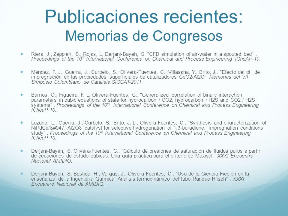 Publicaciones recientes: Memorias de Congresos Riera, J.; Zeppieri, S.; Rojas, L; Derjani-Bayeh, S.