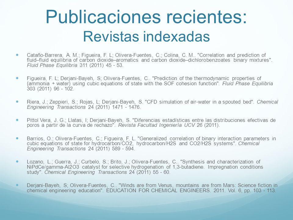 Publicaciones recientes: Revistas indexadas Cataño-Barrera, A. M.; Figueira, F. L; Olivera-Fuentes, C.; Colina, C. M..