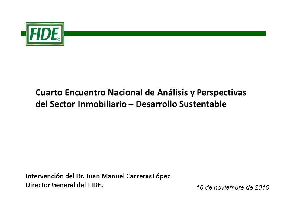 Cuarto Encuentro Nacional de Análisis y Perspectivas del Sector Inmobiliario – Desarrollo Sustentable 16 de noviembre de 2010 Intervención del Dr.