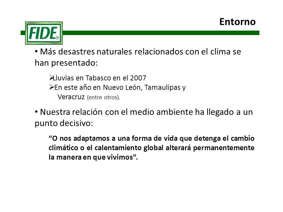 Más desastres naturales relacionados con el clima se han presentado: Lluvias en Tabasco en el 2007 En este año en Nuevo León, Tamaulipas y Veracruz (entre otros).